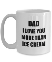 Load image into Gallery viewer, Dad Ice Cream Mug I Love You Funny Gift Idea for Novelty Gag Coffee Tea Cup-[style]