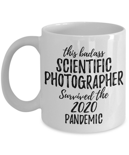 This Badass Scientific Photographer Survived The 2020 Pandemic Mug Funny Coworker Gift Epidemic Worker Gag Coffee Tea Cup-Coffee Mug