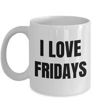Load image into Gallery viewer, I Love Fridays Mug Funny Gift Idea Novelty Gag Coffee Tea Cup-Coffee Mug