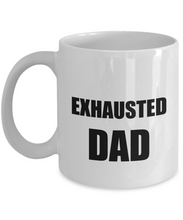 Load image into Gallery viewer, Exhaust Dad Mug Exhausted Funny Gift Idea for Novelty Gag Coffee Tea Cup-[style]