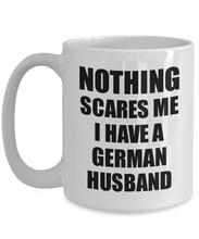 Load image into Gallery viewer, German Husband Mug Funny Valentine Gift For Wife My Spouse Wifey Her Germany Hubby Gag Nothing Scares Me Coffee Tea Cup-Coffee Mug