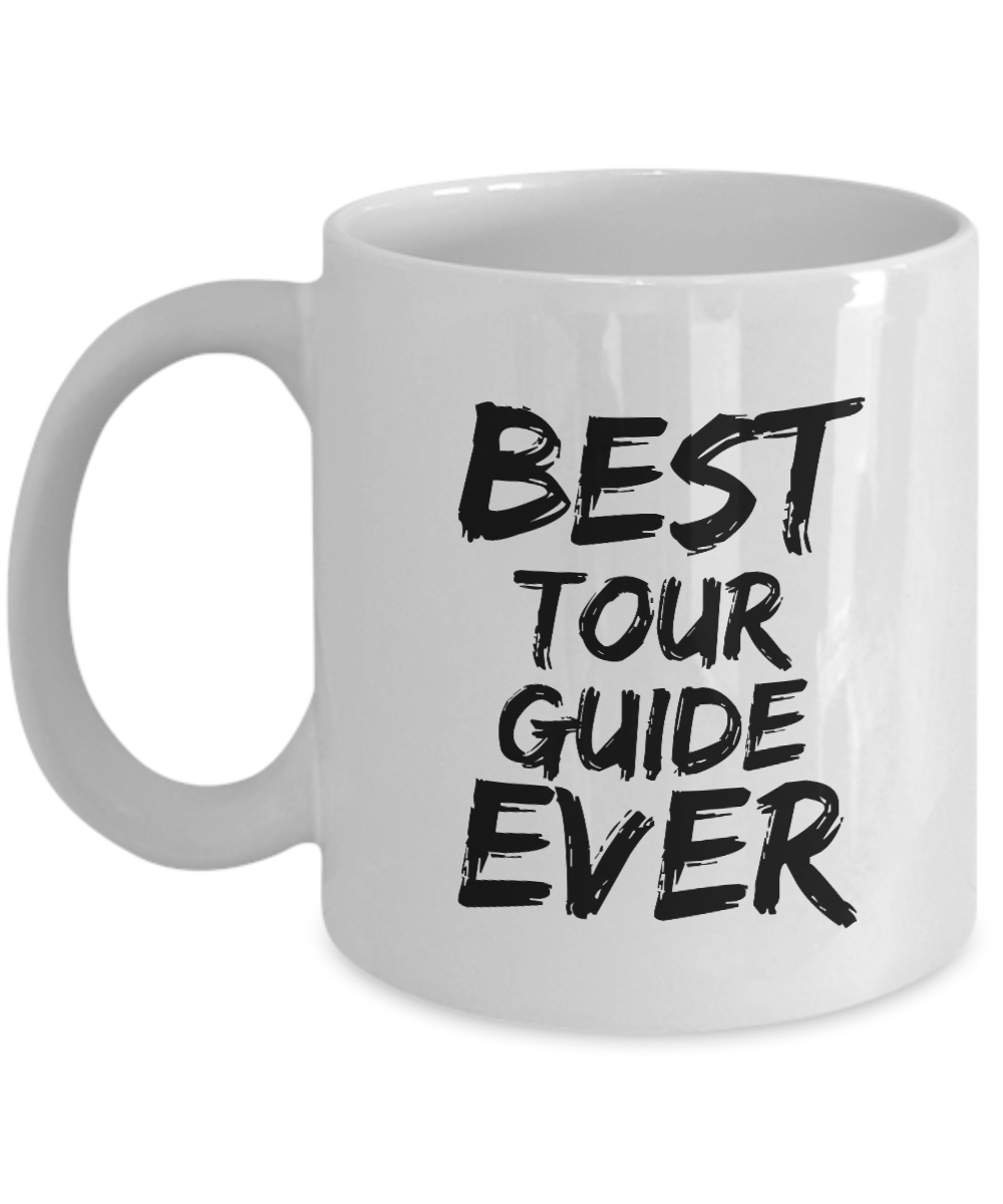 Tour Guide Mug Best Ever Funny Gift for Coworkers Novelty Gag Coffee Tea Cup-Coffee Mug