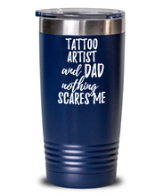 Load image into Gallery viewer, Funny Tattoo Artist Dad Tumbler Gift Idea for Father Gag Joke Nothing Scares Me Coffee Tea Insulated Cup With Lid-Tumbler