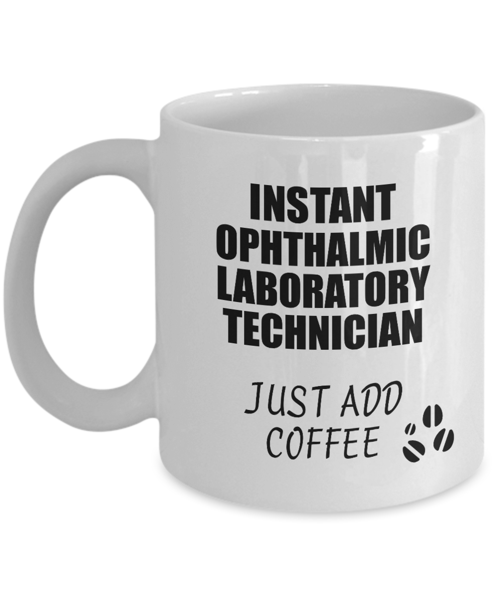 Ophthalmic Laboratory Technician Mug Instant Just Add Coffee Funny Gift Idea for Coworker Present Workplace Joke Office Tea Cup-Coffee Mug