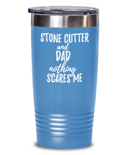 Load image into Gallery viewer, Funny Stone Cutter Dad Tumbler Gift Idea for Father Gag Joke Nothing Scares Me Coffee Tea Insulated Cup With Lid-Tumbler