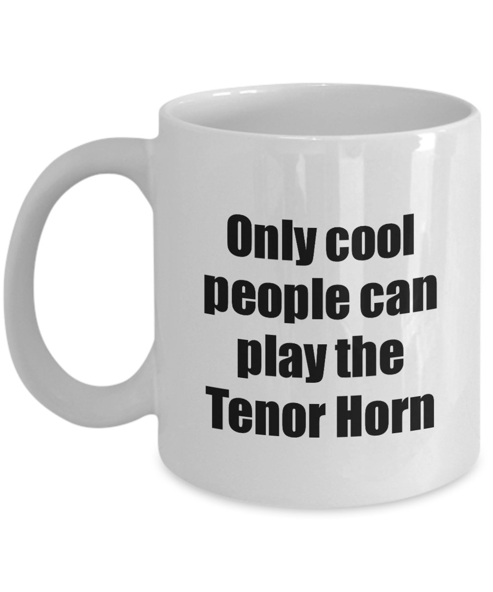 Tenor Horn Player Mug Musician Funny Gift Idea Gag Coffee Tea Cup-Coffee Mug