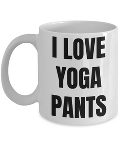 I Love Yoga Pants Mug Funny Gift Idea Novelty Gag Coffee Tea Cup-Coffee Mug
