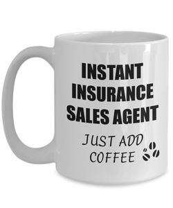Insurance Sales Agent Mug Instant Just Add Coffee Funny Gift Idea for Corworker Present Workplace Joke Office Tea Cup-Coffee Mug