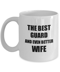 Guard Wife Mug Funny Gift Idea for Spouse Gag Inspiring Joke The Best And Even Better Coffee Tea Cup-Coffee Mug