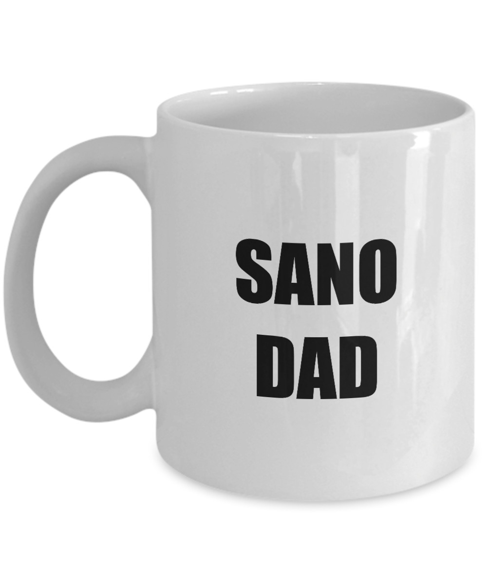 Sano Dad Mug Funny Gift Idea for Novelty Gag Coffee Tea Cup-[style]