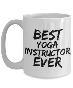 Yoga Instructor Mug Best Ever Funny Gift for Coworkers Novelty Gag Coffee Tea Cup-Coffee Mug