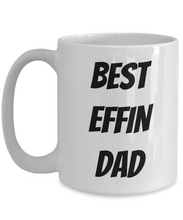 Load image into Gallery viewer, Best Effin Dad Mug Funny Gift Idea for Novelty Gag Coffee Tea Cup-Coffee Mug
