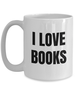 I Love Book Mug Books Funny Gift Idea Novelty Gag Coffee Tea Cup-Coffee Mug