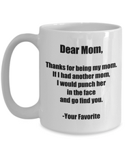 Load image into Gallery viewer, Mom Mug Punch In The Face Dear Funny Gift Idea for Novelty Gag Coffee Tea Cup-[style]