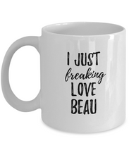 Load image into Gallery viewer, I Just Freaking Love Beau Mug Funny Gift Idea For Custom Name Coffee Tea Cup-Coffee Mug