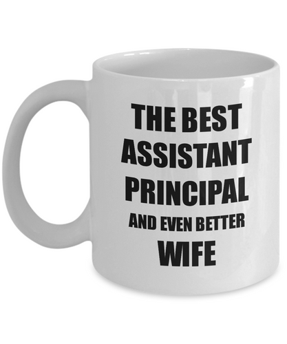 Assistant Principal Wife Mug Funny Gift Idea for Spouse Gag Inspiring Joke The Best And Even Better Coffee Tea Cup-Coffee Mug