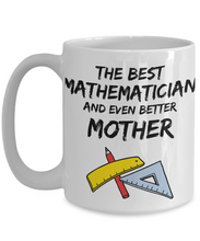 Load image into Gallery viewer, Mathematician Mom Mug - Best Mathematician Mother Ever - Funny Gift for Math Mama-Coffee Mug