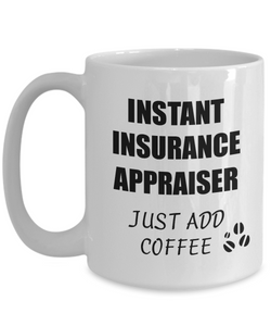 Insurance Appraiser Mug Instant Just Add Coffee Funny Gift Idea for Corworker Present Workplace Joke Office Tea Cup-Coffee Mug