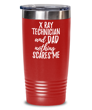 Load image into Gallery viewer, Funny X-Ray Technician Dad Tumbler Gift Idea for Father Gag Joke Nothing Scares Me Coffee Tea Insulated Cup With Lid-Tumbler