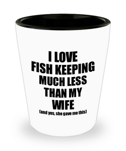 Fish Keeping Husband Shot Glass Funny Valentine Gift Idea For My Hubby From Wife I Love Liquor Lover Alcohol 1.5 oz Shotglass-Shot Glass