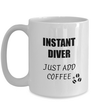 Load image into Gallery viewer, Diver Mug Instant Just Add Coffee Funny Gift Idea for Corworker Present Workplace Joke Office Tea Cup-Coffee Mug