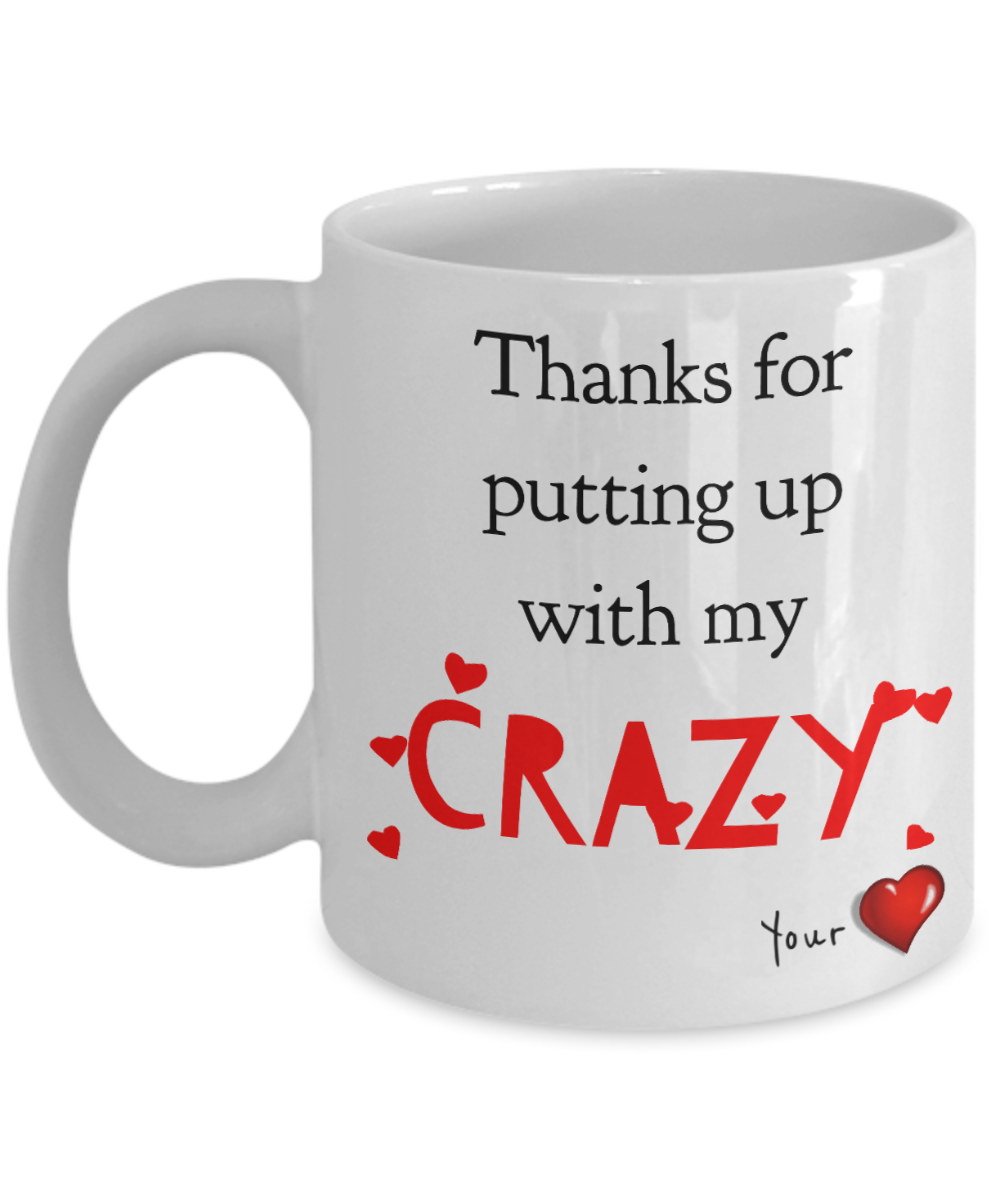 Thanks for Putting Up With My CRAZY-Coffee Mug