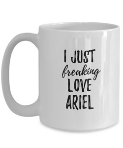 I Just Freaking Love Ariel Mug Funny Gift Idea For Custom Name Coffee Tea Cup-Coffee Mug