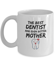 Load image into Gallery viewer, Funny Dentist Mom Mug Best Mother Coffee Cup-Coffee Mug