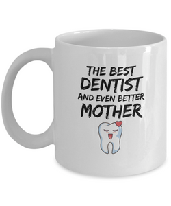 Funny Dentist Mom Mug Best Mother Coffee Cup-Coffee Mug