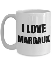 Load image into Gallery viewer, I Love Margaux Mug Funny Gift Idea Novelty Gag Coffee Tea Cup-Coffee Mug