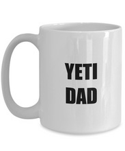 Load image into Gallery viewer, Yeti Dad Mug Funny Gift Idea for Novelty Gag Coffee Tea Cup-[style]
