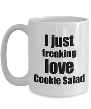 Load image into Gallery viewer, Cookie Salad Lover Mug I Just Freaking Love Funny Gift Idea For Foodie Coffee Tea Cup-Coffee Mug