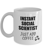 Load image into Gallery viewer, Social Scientist Mug Instant Just Add Coffee Funny Gift Idea for Coworker Present Workplace Joke Office Tea Cup-Coffee Mug