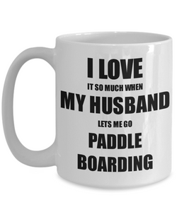 Paddle Boarding Mug Funny Gift Idea For Wife I Love It When My Husband Lets Me Novelty Gag Sport Lover Joke Coffee Tea Cup-Coffee Mug