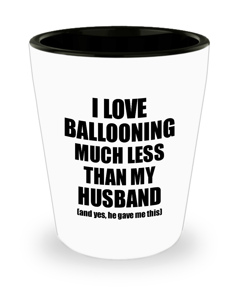 Ballooning Wife Shot Glass Funny Valentine Gift Idea For My Spouse From Husband I Love Liquor Lover Alcohol 1.5 oz Shotglass-Shot Glass