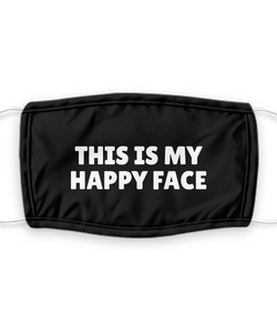 THIS IS MY Happy Face Mask Funny Pandemic Gift Social Distancing Pun Quote Mouth Nose Cover Gag Reusable Washable-Mask