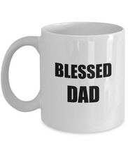 Load image into Gallery viewer, Blessed Dad Mug Funny Gift Idea for Novelty Gag Coffee Tea Cup-[style]