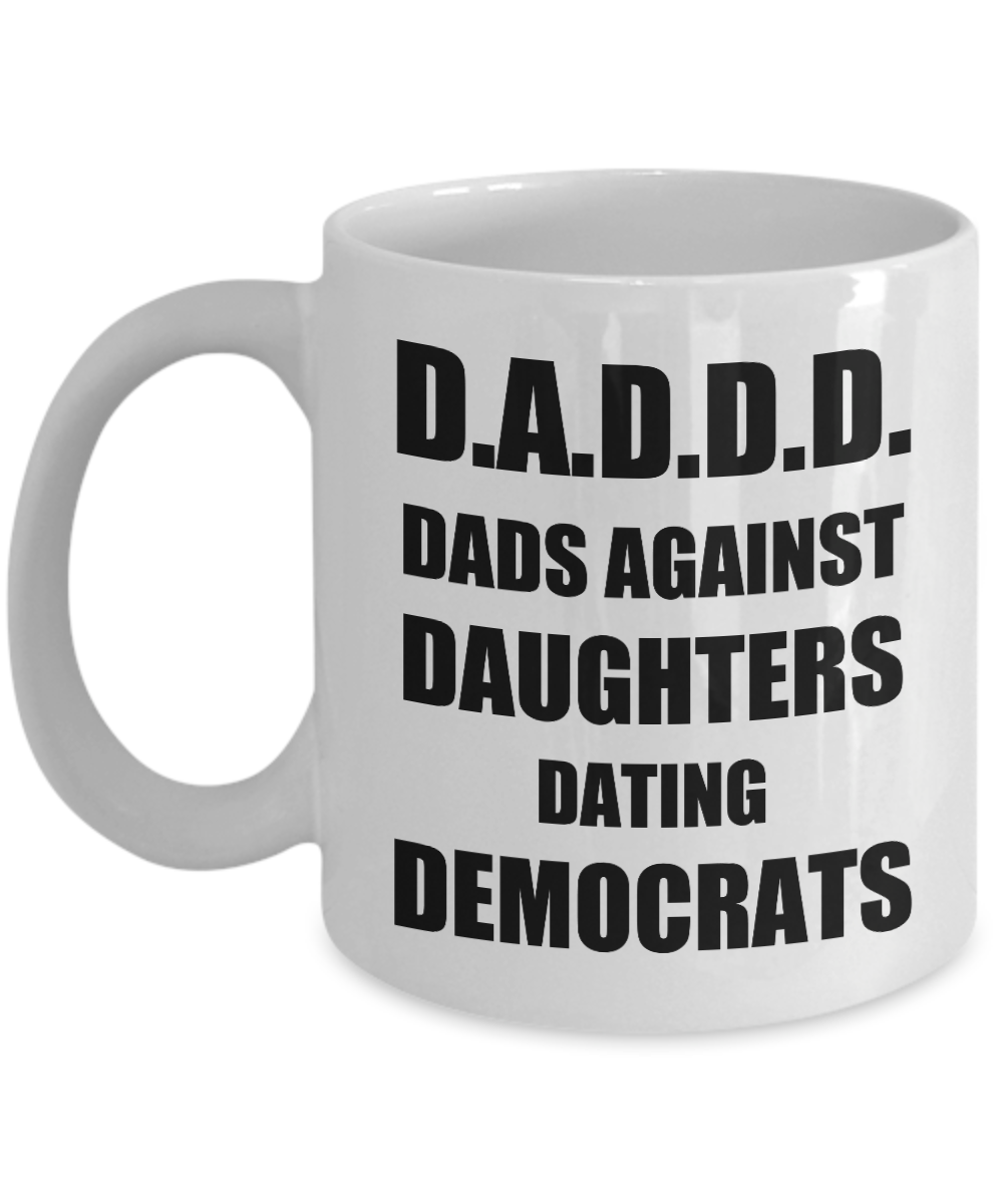 D.A.D.D.D Dads Against Daughter Dating Democrats Mug Funny Gift Idea for Novelty Gag Coffee Tea Cup-Coffee Mug