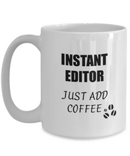 Load image into Gallery viewer, Editor Mug Instant Just Add Coffee Funny Gift Idea for Corworker Present Workplace Joke Office Tea Cup-Coffee Mug