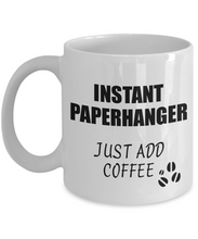 Load image into Gallery viewer, Paperhanger Mug Instant Just Add Coffee Funny Gift Idea for Coworker Present Workplace Joke Office Tea Cup-Coffee Mug