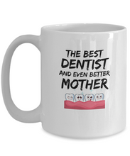 Load image into Gallery viewer, Dentist Mom Mug Best Mother Funny Gift for Mama Novelty Gag Coffee Tea Cup-Coffee Mug