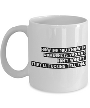 Load image into Gallery viewer, Funny Coffee Mug for Vegan - How Do You Know If Someone Is Vegan-Coffee Mug