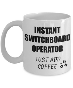 Switchboard Operator Mug Instant Just Add Coffee Funny Gift Idea for Corworker Present Workplace Joke Office Tea Cup-Coffee Mug