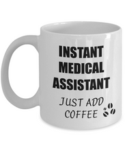 Load image into Gallery viewer, Medical Assistant Mug Instant Just Add Coffee Funny Gift Idea for Corworker Present Workplace Joke Office Tea Cup-Coffee Mug