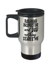 Load image into Gallery viewer, Funny Railroad Inspector Dad Travel Mug Gift Idea for Father Gag Joke Nothing Scares Me Coffee Tea Insulated Lid Commuter 14 oz Stainless Steel-Travel Mug