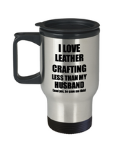 Load image into Gallery viewer, Leather Crafting Wife Travel Mug Funny Valentine Gift Idea For My Spouse From Husband I Love Coffee Tea 14 oz Insulated Lid Commuter-Travel Mug