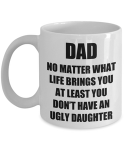 Dad Ugly Daughter Mug Funny Gift Idea for Novelty Gag Coffee Tea Cup-Coffee Mug