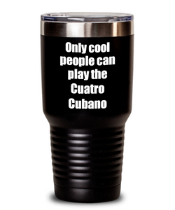 Funny Cuatro Cubano Player Tumbler Musician Gift Idea Gag Insulated with Lid Stainless Steel Cup-Tumbler