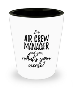 Air Crew Manager Shot Glass What's Your Excuse Funny Gift Idea for Coworker Hilarious Office Gag Job Joke Alcohol Lover 1.5 oz-Shot Glass