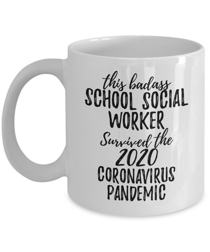 This Badass School Social Worker Survived The 2020 Pandemic Mug Funny Coworker Gift Epidemic Worker Gag Coffee Tea Cup-Coffee Mug